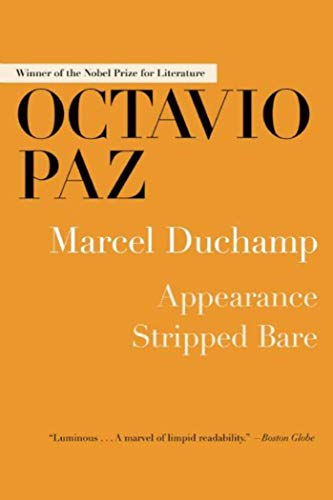 Marcel Duchamp: Appearance Stripped Bare: Paz, Octavio
