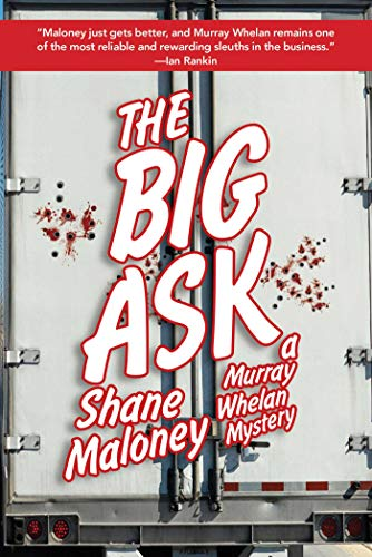 The Big Ask: A Murray Whelan Mystery (Murray Whelan Thrillers): Maloney, Shane