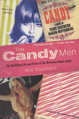 The Candy Men: The Rollicking Life and Times of the Notorious Novel Candy: Southern, Nile