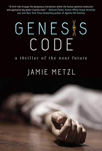 Genesis Code: A Thriller of the Near Future: Metzl, Jamie