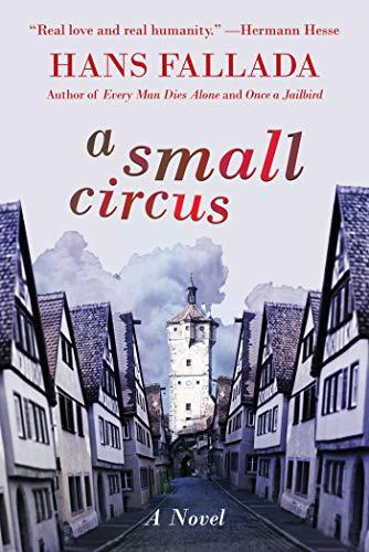 9781628724325: A Small Circus: A Novel
