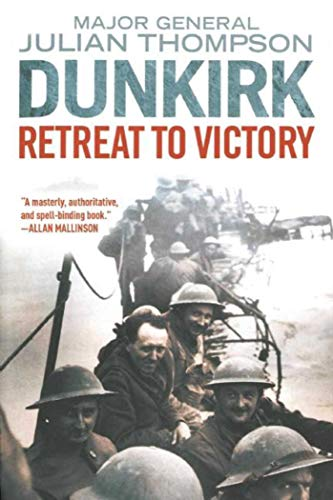 9781628725155: Dunkirk: Retreat to Victory
