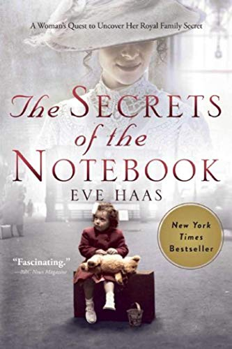 The Secrets of the Notebook: A Woman's Quest to Uncover Her Royal Family Secret: Haas, Eve