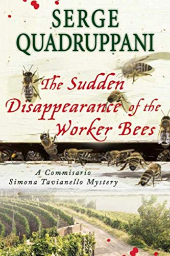 9781628725285: The Sudden Disappearance of the Worker Bees: A Commissario Simona Tavianello Mystery