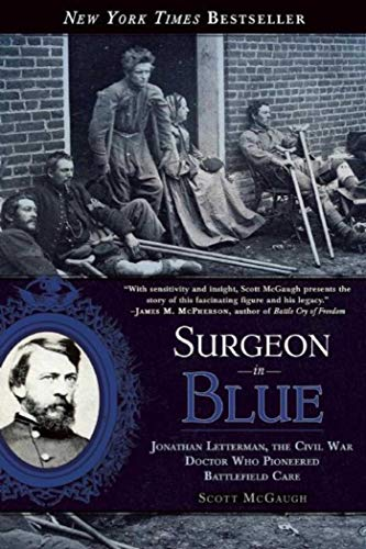 9781628725292: Surgeon in Blue: Jonathan Letterman, the Civil War Doctor Who Pioneered Battlefield Care