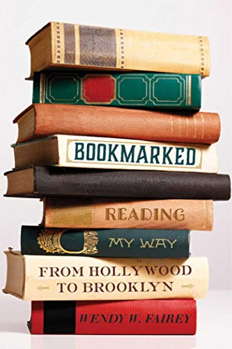 9781628725377: Bookmarked: Reading My Way from Hollywood to Brooklyn