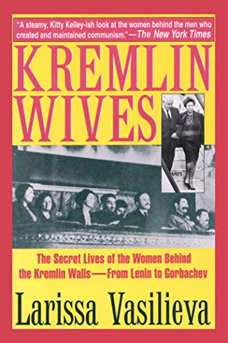 Kremlin Wives: The Secret Lives of the: Larissa Vasilieva