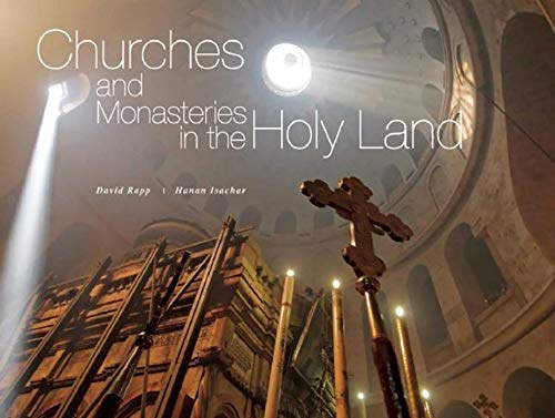 Churches and Monasteries in the Holy Land (Hardcover): David Rapp