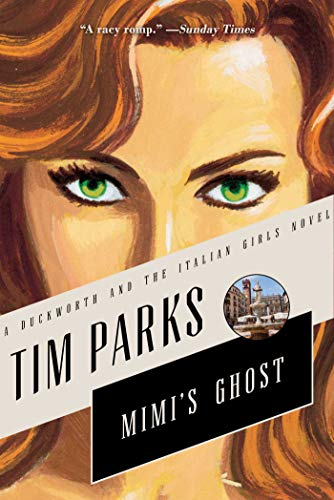 Mimi's Ghost (Duckworth and the Italian Girls): Parks, Tim