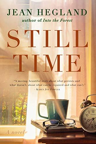 Still Time: A Novel: Hegland, Jean
