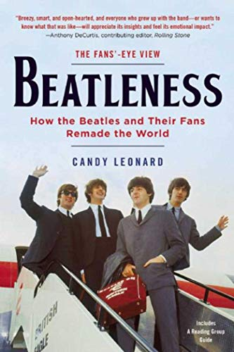 9781628726091: Beatleness: How the Beatles and Their Fans Remade the World
