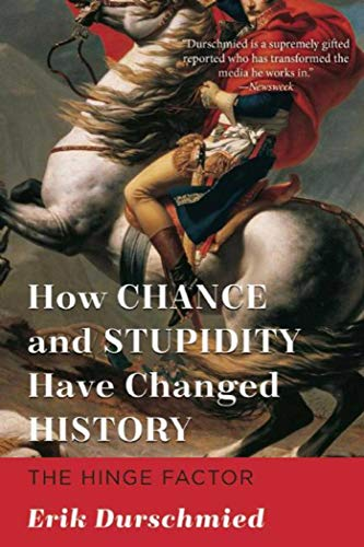 9781628726435: How Chance and Stupidity Have Changed History: The Hinge Factor