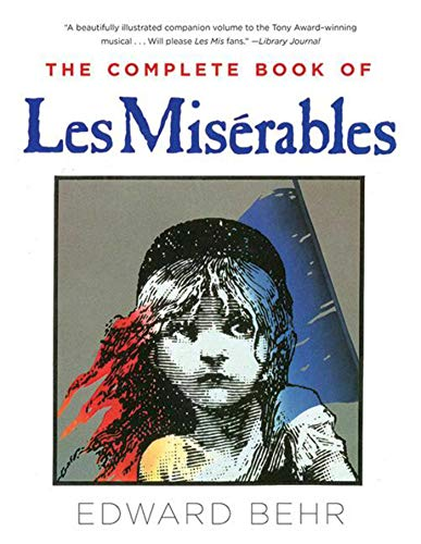 The Complete Book of Les Misérables: Edward Behr