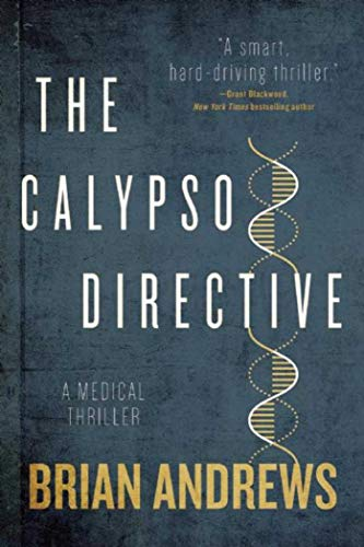 9781628726657: The Calypso Directive: A Medical Thriller (Think Tank)