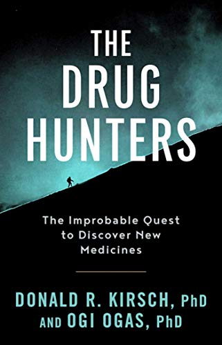 9781628727180: The Drug Hunters: The Improbable Quest to Discover New Medicines