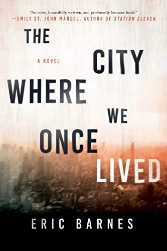 9781628728835: The City Where We Once Lived: A Novel