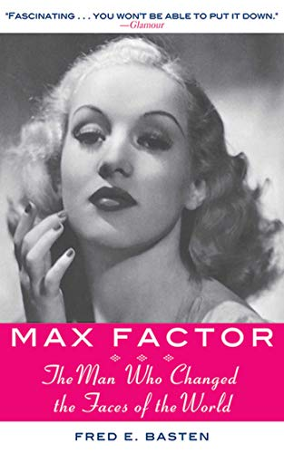 9781628729429: Max Factor: The Man Who Changed the Faces of the World