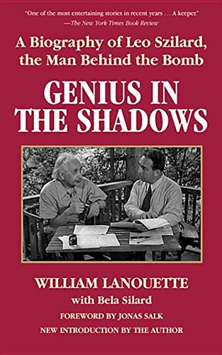 9781628734775: Genius in the Shadows: A Biography of Leo Szilard, the Man Behind the Bomb