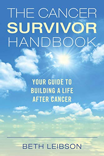 9781628736137: The Cancer Survivor Handbook: Your Guide to Building a Life After Cancer