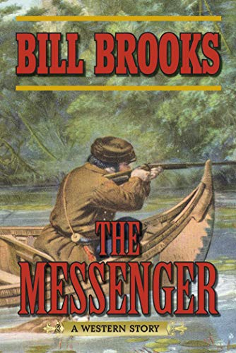 9781628736281: The Messenger: A Western Story