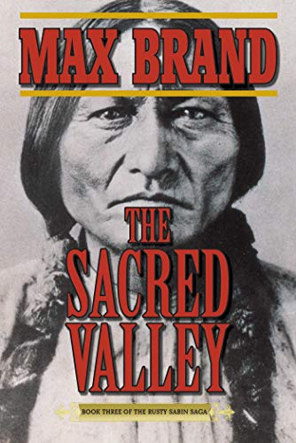 The Sacred Valley: Book Three of the Rusty Sabin Saga (Rusty Sabin Stories): Brand, Max