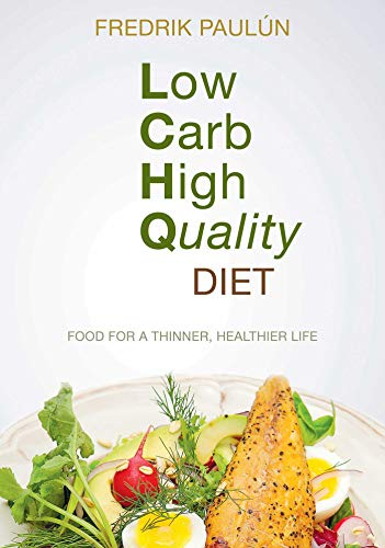 9781628736472: Low Carb High Quality Diet: Food for a Thinner, Healthier Life