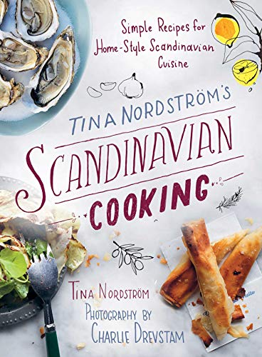 9781628736519: Tina Nordström's Scandinavian Cooking: Simple Recipes for Home-Style Scandinavian Cuisine