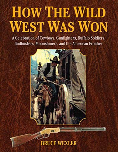 How the Wild West Was Won: Wexler, Bruce