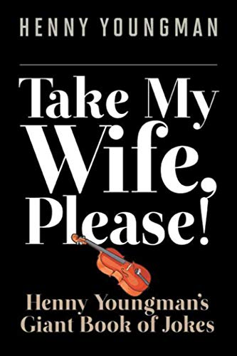 9781628736588: Take My Wife, Please!: Henny Youngman's Giant Book of Jokes