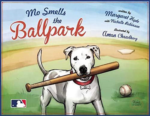 Mo Smells the Ballpark: Hyde, Margaret