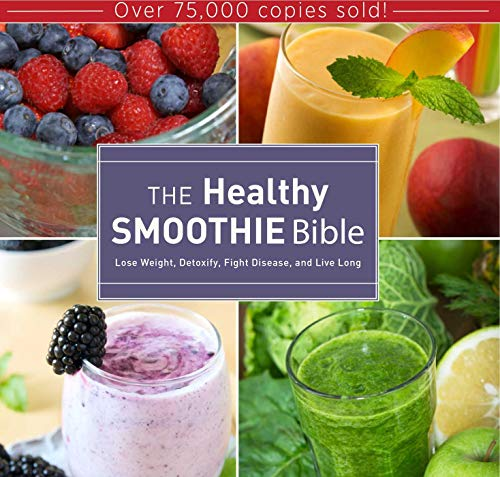 The Healthy Smoothie Bible: Lose Weight, Detoxify, Fight Disease, and Live Long: Brock, Farnoosh