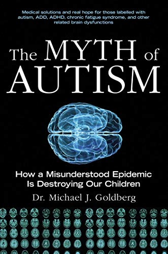 9781628737172: The Myth of Autism: How a Misunderstood Epidemic Is Destroying Our Children, Expanded and Revised Edition