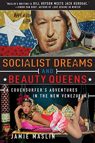 9781628737202: Socialist Dreams and Beauty Queens: A Couchsurfer's Adventures in the New Venezuela