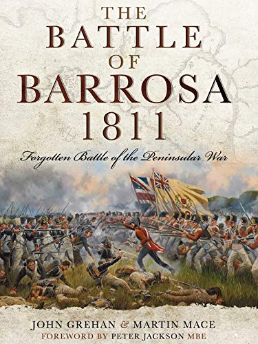 The Battle of Barrosa: Forgotten Battle of: Grehan, John, Mace,