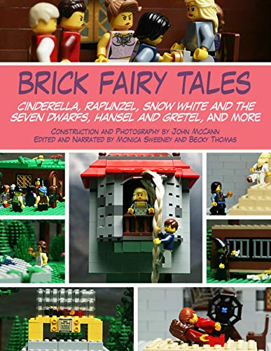 9781628737325: Brick Fairy Tales: Cinderella, Rapunzel, Snow White and the Seven Dwarfs, Hansel and Gretel, and More