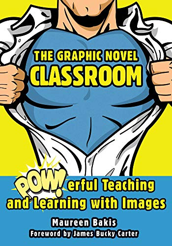 9781628737349: The Graphic Novel Classroom: POWerful Teaching and Learning with Images