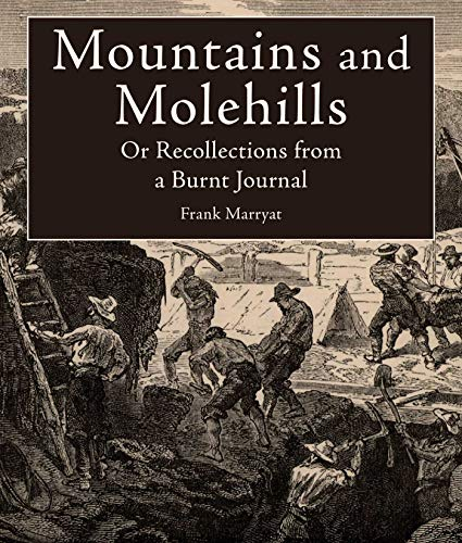 9781628737356: Mountains and Molehills: Or Recollections from a Burnt Journal