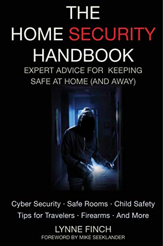 The Home Security Handbook: Expert Advice for Keeping Safe at Home (and Away): Finch, Lynne