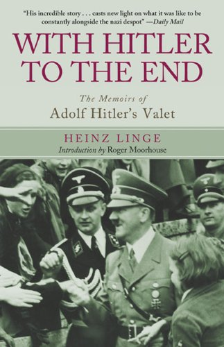 9781628737462: With Hitler to the End: The Memoirs of Adolf Hitler's Valet