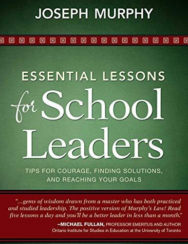 Essential Lessons for School Leaders: Tips for Courage, Finding Solutions, and Reaching Your Goals:...