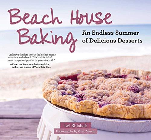 Beach House Baking: An Endless Summer of Delicious Desserts: Shishak, Lei