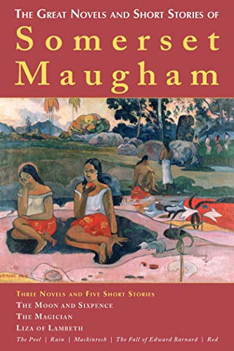 The Great Novels and Short Stories of Somerset Maugham: Maugham, W. Somerset