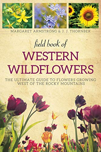Field Book of Western Wild Flowers: The: Armstrong, Margaret