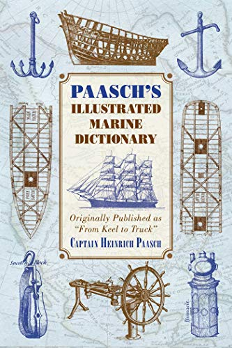 """9781628738018: Paasch's Illustrated Marine Dictionary: Originally Published as """"From Keel to Truck"""""""