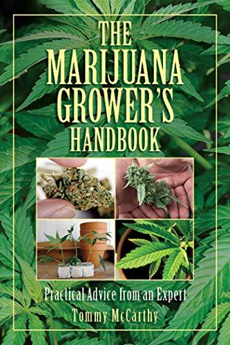 9781628738193: The Marijuana Grower's Handbook: Practical Advice from an Expert