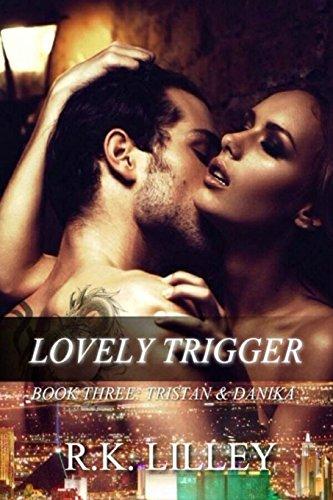 9781628780093: Lovely Trigger (Tristan & Danika) (Volume 3)