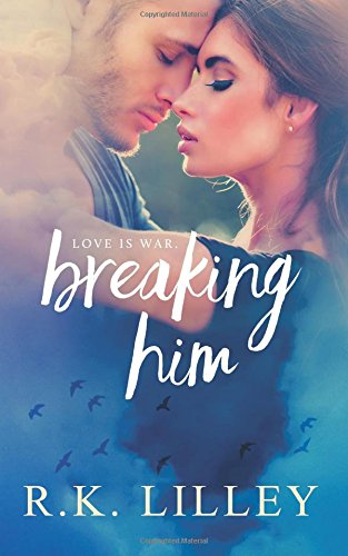 9781628780406: Breaking Him (Dante & Scarlett) (Volume 1)