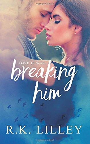 9781628780406: Breaking Him