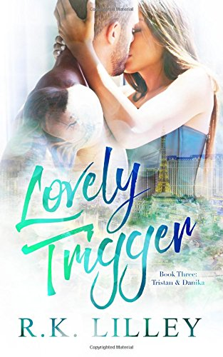 9781628780505: Lovely Trigger (Tristan & Danika) (Volume 3)