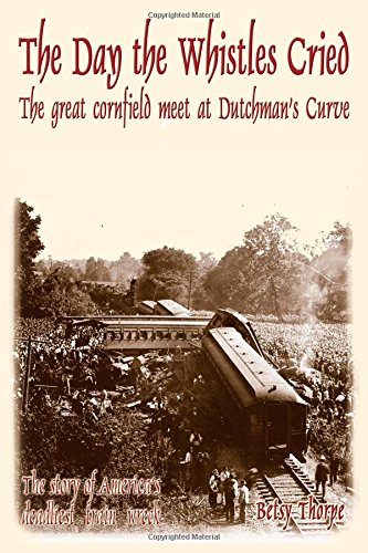 9781628800401: The Day the Whistles Cried: The Great Cornfield Meet at Dutchman's Cuve
